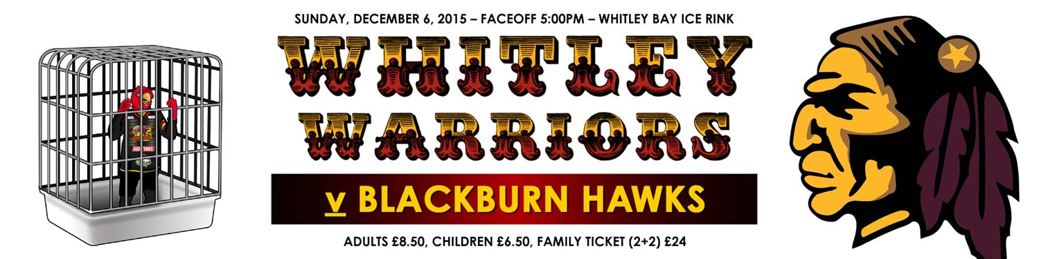 Whitley Warriors vs Blackburn Hawks @ Whitley Bay Ice Rink, Sunday 6th December 2015, face off 5pm
